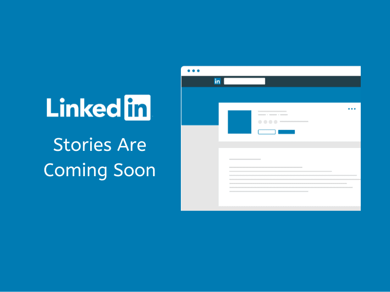 LinkedIn stories coming soon