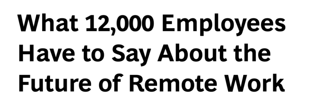 What 12000 employees have to say about the future of remote work